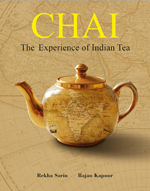 Chai: The Experience of Indian Tea Rekha Sarin, Rajan Kapoor Niyogi Books Rs 1,995 Pp 301